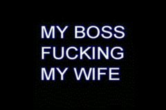 MY BOSS BANGIN MY WIFE